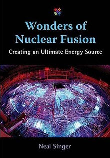 Wonders of Nuclear Fusion: Creating an Ultimate Energy Source Book Cover